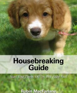 Dog Housebreaking Guide by Robin MacFarlane
